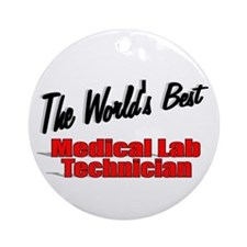 """ The World's Best Medical Lab Technician"" Ornamen"