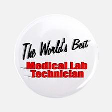 """ The World's Best Medical Lab Technician"" 3.5"" Bu"
