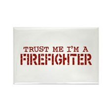 Trust Me I'm A Firefighter Rectangle Magnet