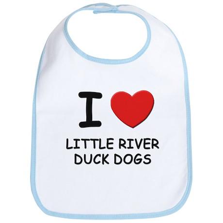 I love LITTLE RIVER DUCK DOGS Bib