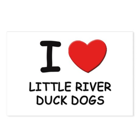 I love LITTLE RIVER DUCK DOGS Postcards (Package o
