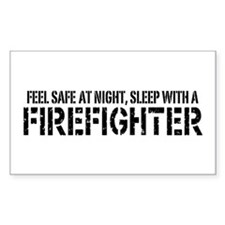Feel Safe With A Firefighter Rectangle Decal
