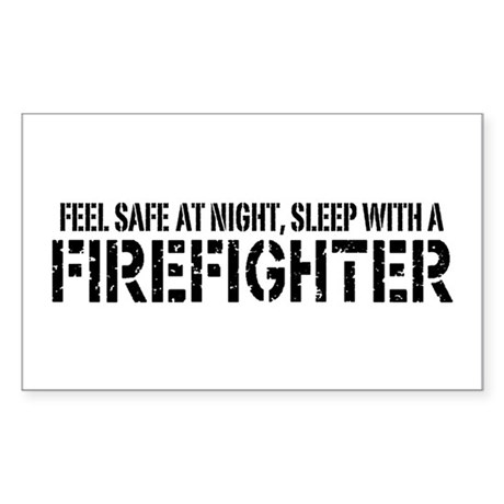 Feel Safe With A Firefighter Rectangle Sticker