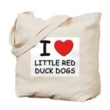 I love LITTLE RED DUCK DOGS Tote Bag