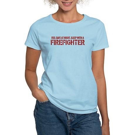 Feel Safe With A Firefighter Women's Light T-Shirt