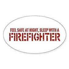 Feel Safe With A Firefighter Oval Decal