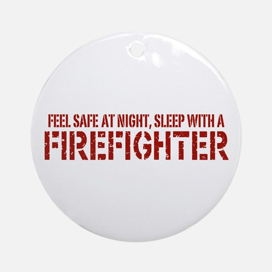 Feel Safe With A Firefighter Ornament (Round)