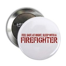 """Feel Safe With A Firefighter 2.25"""" Button"""