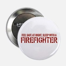 "Feel Safe With A Firefighter 2.25"" Button"