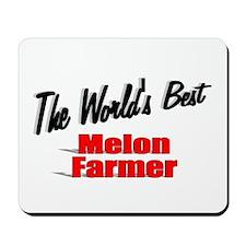 """The World's Best Melon Farmer"" Mousepad"
