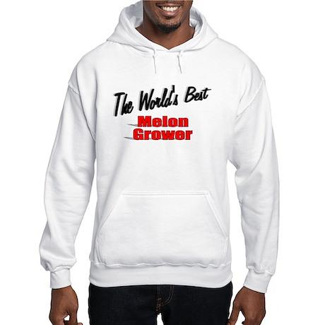 """The World's Best Melon Grower"" Hooded Sweatshirt"