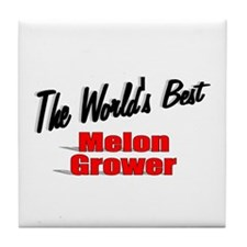 """The World's Best Melon Grower"" Tile Coaster"