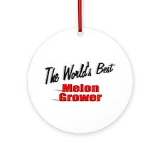 """The World's Best Melon Grower"" Ornament (Round)"