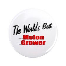 """""""The World's Best Melon Grower"""" 3.5"""" Button"""