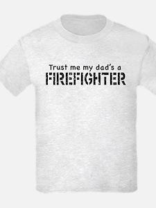 Trust Me My Dad's A Firefighter T-Shirt