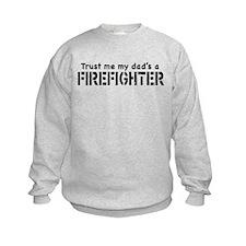 Trust Me My Dad's A Firefighter Sweatshirt