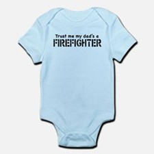 Trust Me My Dad's A Firefighter Infant Bodysuit