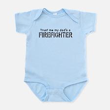 Trust Me My Dad's A Firefighter Onesie