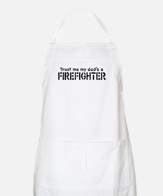Trust Me My Dad's A Firefighter BBQ Apron