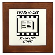 Reporting Stunts Framed Tile