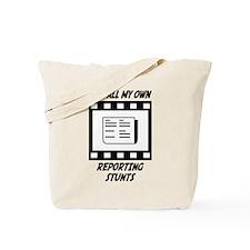 Reporting Stunts Tote Bag