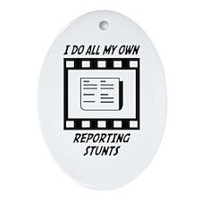 Reporting Stunts Oval Ornament
