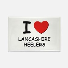 I love LANCASHIRE HEELERS Rectangle Magnet