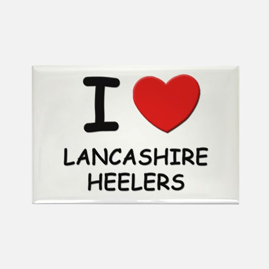 I love LANCASHIRE HEELERS Rectangle Magnet (10 pac
