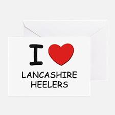 I love LANCASHIRE HEELERS Greeting Cards (Pk of 10