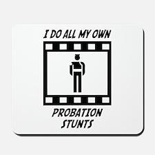 Probation Stunts Mousepad