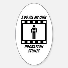 Probation Stunts Oval Decal