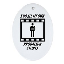 Probation Stunts Oval Ornament