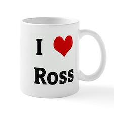 I Love Ross Mug