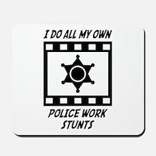 Police Work Stunts Mousepad
