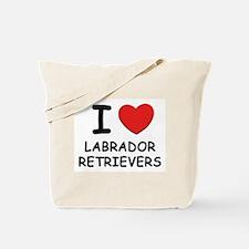 I love LABRADOR RETRIEVERS Tote Bag