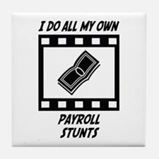 Payroll Stunts Tile Coaster