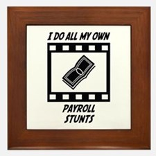 Payroll Stunts Framed Tile