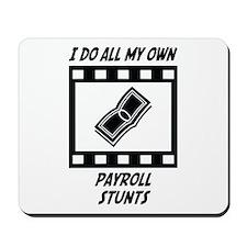 Payroll Stunts Mousepad