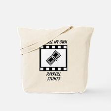 Payroll Stunts Tote Bag