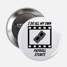 "Payroll Stunts 2.25"" Button (10 pack)"