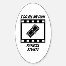 Payroll Stunts Oval Decal