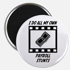 "Payroll Stunts 2.25"" Magnet (100 pack)"
