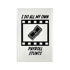 Payroll Stunts Rectangle Magnet