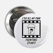 """Painting Stunts 2.25"""" Button"""
