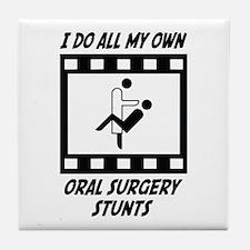 Oral Surgery Stunts Tile Coaster