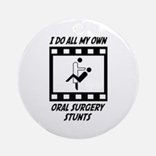Oral Surgery Stunts Ornament (Round)