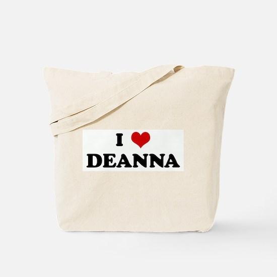 I Love DEANNA Tote Bag