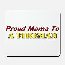Proud Mama to a Fireman Mousepad