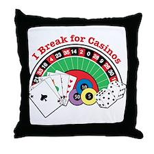 I Break for Casinos Throw Pillow
