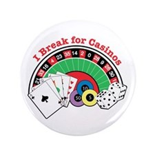 "I Break for Casinos 3.5"" Button"